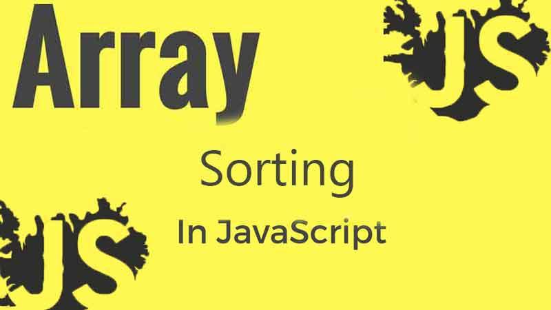 آموزش مرتب سازی آرایه ها در جاوا اسکریپت