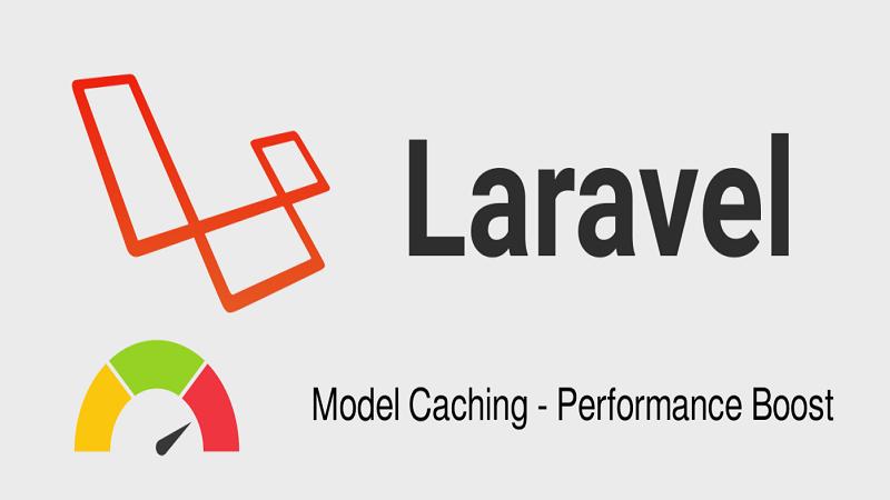 بهبود عملکرد استفاده از Model Cache در لاراول